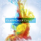 Various - Classically Chilled