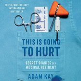 This Is Going to Hurt: Secret Diaries of a Medical Resident