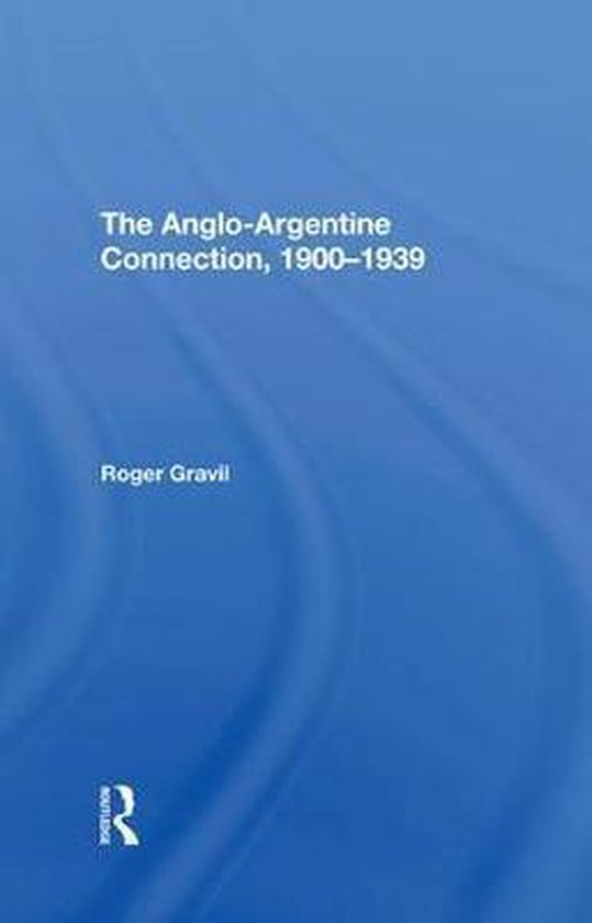 The Angloargentine Connection, 19001939
