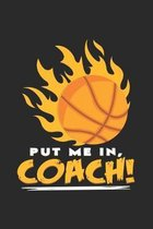 Put me in coach Basketball: 6x9 Basketball - lined - ruled paper - notebook - notes