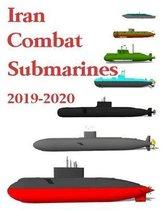 Iran Combat Submarines: 2019 - 2020