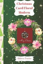 Christmas Card Floral Modern Address Tracker: High Quality Christmas Card Record Address List log Book Organiser To Track Cards You Both receive and S