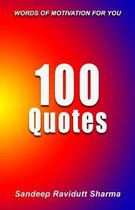 100 Quotes: Words Of Motivation For You