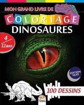Mon grand livre de coloriage dinosaures - Edition nuit: Livre de Coloriage Pour les Enfants de 4 � 12 Ans - 100 Dessins