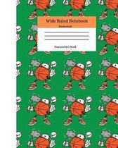 Wide Ruled Notebook Basketball Composition Book: Sports Fans Novelty Gifts for Adults and Kids. 8'' x 10'' 120 Pages. Cool Basketball Cover