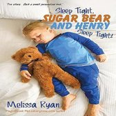 Sleep Tight, Sugar Bear and Henry, Sleep Tight!: Personalized Children's Books, Personalized Gifts, and Bedtime Stories