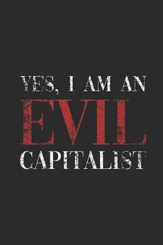 Yes I Am An Evil Capitalist: Graph Paper Notebook (6'' x 9'' - 120 pages) Economics Themed Notebook for Daily Journal, Diary, and Gift