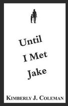 Until I Met Jake