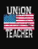 Union Teacher: College Ruled Composition Notebook