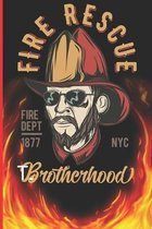 Fire Rescue Brotherhood Fire Dept 1877 NYC: The notebook for each fireman and friend of the fire brigade firefigther.