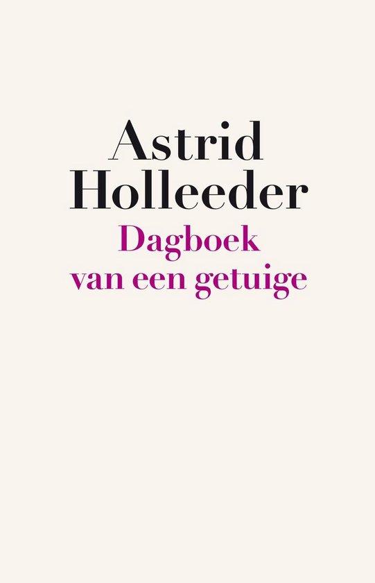 Boek cover De Holleeder trilogie - Dagboek van een getuige van Astrid Holleeder (Onbekend)