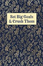 Set Big Goals And Crush Them: Graph Paper Notebook, 6x9 Inch, 120 pages