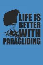 Life Is Better with Paragliding: Paragleiten Notebook Parasailing Notizbuch Planer 6x9 kariert squared