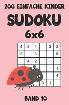 200 Einfache Kinder Sudoku 6x6 Band 10: Sudoku Puzzle R�tselheft mit L�sung, 2 R�stel pro Seite