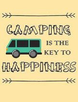 Camping Is the Key to Happiness: Camping Journal RV Journal Road Trip Planner Travel Log book Camper's Journal Campsite Diary to Write In Campsite Det