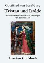 Tristan und Isolde (Grossdruck)