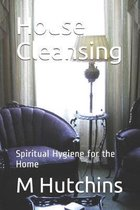 House Cleansing: Spiritual Hygiene for the Home