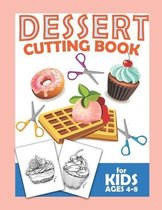 Dessert Cutting Book For Kids Ages 4-8