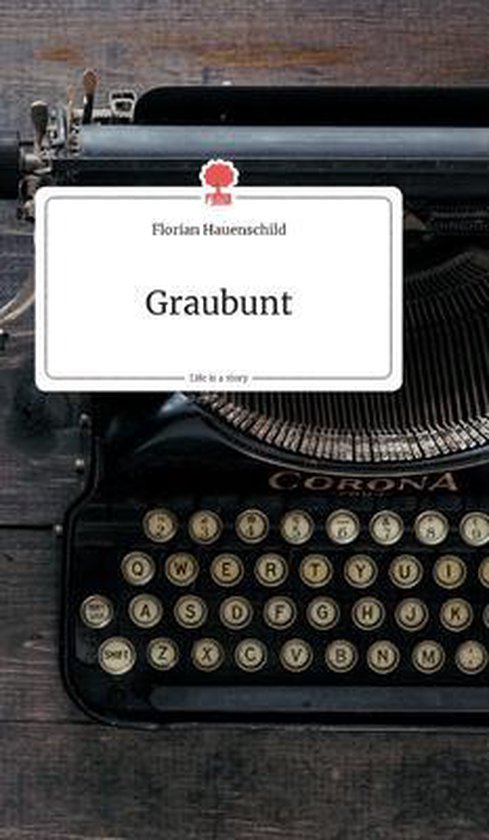 Graubunt. Life is a Story - story.one
