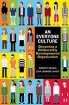 Everyone culture: becoming a deliberately developmental organization