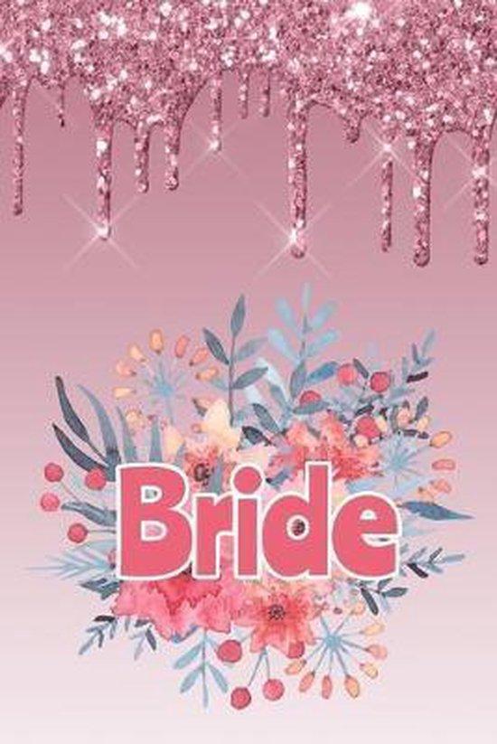 Bride: Liniertes Notizbuch f�r die Braut oder den JGA - 6 x 9 Zoll, ca. A5 -120 Seiten - Liniert - Braut-Motiv - Notizbuch zu