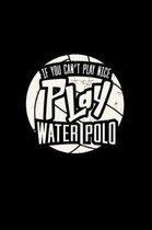 If you can't play nice play water polo