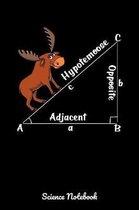 Hypotemoose Adjacent Opposite Science Notebook: Math Geometry Joke Notebook
