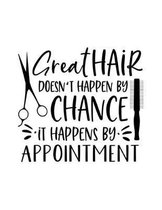 Great Hair Doesn't Happen By Chance It Happens By Appointment: Undated Schedule Organizer Book for Hair Stylist or Salon with Weekly Layout Showing Da