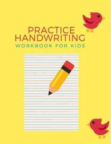 Practice Handwriting Workbook For Kids: Preschool Practice Handwriting Workbook: Pre K, Kindergarten and Kids Ages 3-5 Reading And Writing