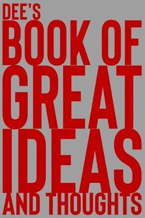Dee's Book of Great Ideas and Thoughts