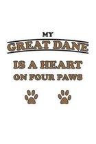 My Great Dane is a heart on four paws: Notizbuch, Notizheft, Notizblock - Geschenk-Idee f�r Hunde-Halter - Karo - A5 - 120 Seiten