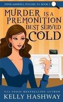 Murder is a Premonition Best Served Cold