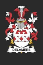 Delamere: Delamere Coat of Arms and Family Crest Notebook Journal (6 x 9 - 100 pages)