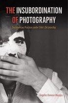 The Insubordination of Photography