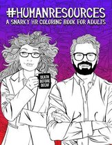 Human Resources: A Snarky HR Coloring Book for Adults