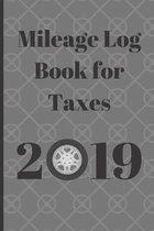 Mileage Log Book for Taxes 2019: Auto Log Book, Track Business Mileage For Tax Deductions