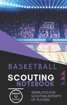 Basketball. Scouting Notebook: Templates for scouting reports of basketball players