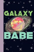 Galaxy Babe: Outer Space Theme 6x9 120 Page College Ruled Composition Notebook