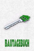 Bautagebuch: Ein Logbuch f�r deinen Neubau - bzw. Hausbau Tagebuch, Umbau, Dachausbau, Renovierung, Selbstausbauer, Fertighaus-K�uf