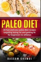 Paleo Diet: 30 Fast and Easy Paleo Diet Recipes Targeting Losing Fat and Getting Fit for Beginners to Athletes (Weight loss, fat l