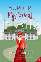 Murder of the Mysterious Maid: Cozy Mystery