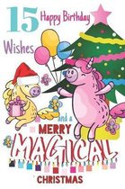 15 Happy Birthday Wishes And A Merry Magical Christmas: Unicorn Sketchpad For Girls Born On Christmas Day - 15 Years Old Birthday Gifts - Sketchbook T