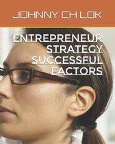 Entrepreneur Strategy Successful Factors