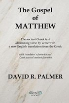 The Gospel of Matthew: The ancient Greek text alternating verse by verse with a new English translation from the Greek