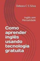 Como aprender ingles usando tecnologia gratuita
