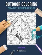 Outdoor Coloring: AN ADULT COLORING BOOK: Hill Walking & Climbing - 2 Coloring Books In 1