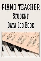 Piano Teacher Student Data Log Book: 6'' x 9'' Music Teacher Tracking Address & Appointment Book with A to Z Alphabetic Tabs to Record Personal Customer