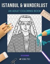 Istanbul & Wanderlust: AN ADULT COLORING BOOK