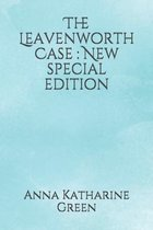 The Leavenworth Case: New special edition