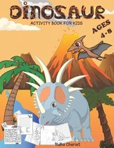 Dinosaurs Activity Book For Kids ages (4-8)